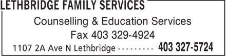 Lethbridge Family Services (403-327-5724) - Display Ad - Counselling & Education Services Fax 403 329-4924