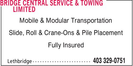 Bridge Central Service & Towing Limited (403-329-0751) - Annonce illustrée======= - Mobile & Modular Transportation Slide, Roll & Crane-Ons & Pile Placement Fully Insured