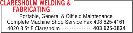 Claresholm Welding & Fabricating (403-625-3824) - Annonce illustrée======= - Portable, General & Oilfield Maintenance Complete Machine Shop Service Fax 403 625-4161