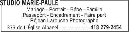 Studio Marie-Paule (418-279-2454) - Annonce illustrée======= - Mariage - Portrait - Bébé - Famille Passeport - Encadrement - Faire part Réjean Larouche Photographe