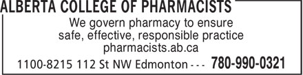 Alberta College of Pharmacists (780-990-0321) - Annonce illustrée======= - We govern pharmacy to ensure safe, effective, responsible practice pharmacists.ab.ca safe, effective, responsible practice pharmacists.ab.ca We govern pharmacy to ensure