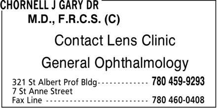 Dr Gary J Chornell (780-459-9293) - Annonce illustrée======= - M.D., F.R.C.S. (C) Contact Lens Clinic General Ophthalmology M.D., F.R.C.S. (C) Contact Lens Clinic General Ophthalmology