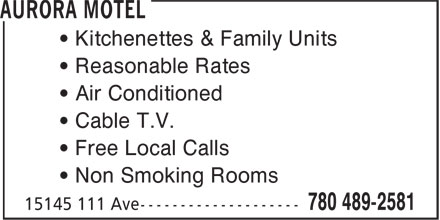 Aurora Motel (780-489-2581) - Annonce illustrée======= - • Kitchenettes & Family Units • Reasonable Rates • Air Conditioned • Cable T.V. • Free Local Calls • Non Smoking Rooms