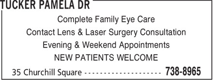 Tucker Pamela Dr (709-738-8965) - Annonce illustrée======= - Complete Family Eye Care Evening & Weekend Appointments NEW PATIENTS WELCOME Contact Lens & Laser Surgery Consultation