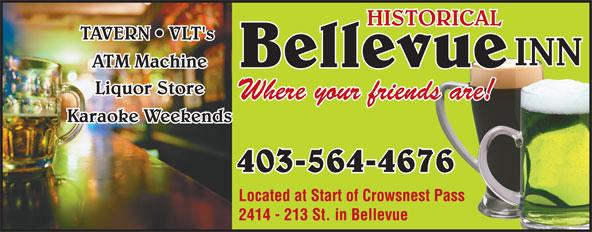 Bellevue Inn Ltd (403-564-4676) - Annonce illustrée======= - HISTORICAL TAVERN   VLT's INN Bellevue ATM Machine Liquor Store Where your friends are! Karaoke Weekends 403-564-4676403-564-4676 Located at Start of Crowsnest Pass 2414 - 213 St. in Bellevue