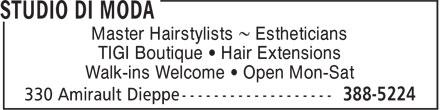 Studio Di Moda (506-388-5224) - Display Ad - Master Hairstylists ~ Estheticians Walk-ins Welcome • Open Mon-Sat TIGI Boutique • Hair Extensions