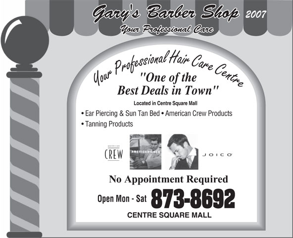 Gary's Inn Barber Shop (867-873-8692) - Annonce illustrée======= - Gary's Barber Shop 2007 Your Professional Care Ear Piercing & Sun Tan Bed   American Crew Products Tanning Products Open Mon - Sat