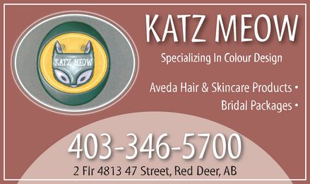 The Katz Meow Hair (403-346-5700) - Display Ad - KATZ MEOW Specializing In Colour Design Aveda Hair & Skincare Products  Bridal Packages  403-346-5700 2 Flr 4813 47 Street, Red Deer, AB   KATZ MEOW Specializing In Colour Design Aveda Hair & Skincare Products  Bridal Packages  403-346-5700 2 Flr 4813 47 Street, Red Deer, AB
