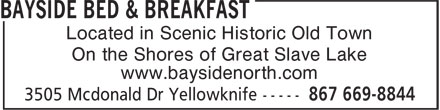 Bayside Bed & Breakfast (867-669-8844) - Annonce illustrée======= - Located in Scenic Historic Old Town On the Shores of Great Slave Lake www.baysidenorth.com