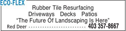 Eco-Flex (403-357-8667) - Annonce illustrée======= - Rubber Tile Resurfacing Driveways Decks Patios The Future Of Landscaping Is Here