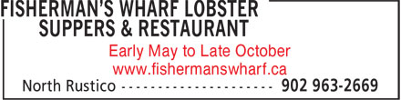 Fisherman's Wharf Lobster Suppers & Restaurant (902-963-2669) - Annonce illustrée======= - Early May to Late October www.fishermanswharf.ca