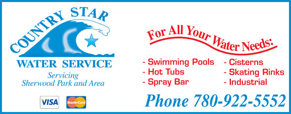Country Star Water (780-922-5552) - Annonce illustrée======= - For All Your Water Needs: - Swimming Pools - Cisterns - Hot Tubs - Skating Rinks Servicing - Spray Bar - Industrial Sherwood Park and Area Phone 780-922-5552