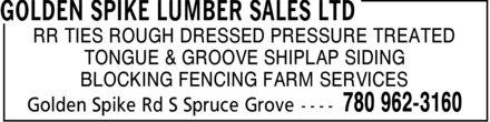 Golden Spike Lumber Sales Ltd (780-962-3160) - Annonce illustrée======= - RR TIES  ROUGH DRESSED  PRESSURE TREATED TONGUE & GROOVE SHIPLAP SIDING BLOCKING  FENCING  FARM SERVICES  RR TIES  ROUGH DRESSED  PRESSURE TREATED TONGUE & GROOVE SHIPLAP SIDING BLOCKING  FENCING  FARM SERVICES