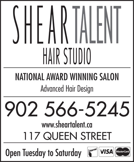 Shear Talent (902-566-5245) - Display Ad - NATIONAL AWARD WINNING SALON Advanced Hair Design 902 566-5245 www.sheartalent.ca 117 QUEEN STREET Open Tuesday to Saturday