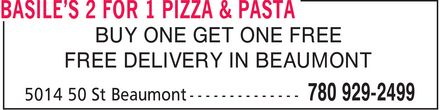 Basile's 2 For 1 Pizza & Pasta (780-929-2499) - Annonce illustrée======= - BUY ONE GET ONE FREE FREE DELIVERY IN BEAUMONT