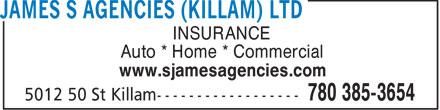 James S Agencies (Killam) Ltd (780-385-3654) - Annonce illustrée======= - INSURANCE Auto * Home * Commercial www.sjamesagencies.com