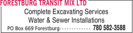 Forestburg Transit Mix Ltd (780-582-3588) - Display Ad - Complete Excavating Services Water & Sewer Installations Complete Excavating Services Water & Sewer Installations