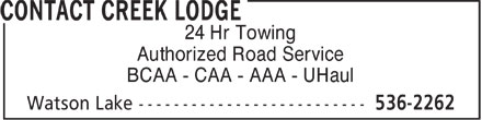 Contact Creek Lodge (867-536-2262) - Annonce illustrée======= - 24 Hr Towing Authorized Road Service BCAA - CAA - AAA - UHaul