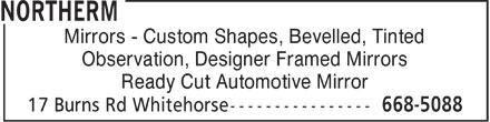 Northerm (1-800-661-0442) - Annonce illustrée======= - Mirrors - Custom Shapes, Bevelled, Tinted Observation, Designer Framed Mirrors Ready Cut Automotive Mirror