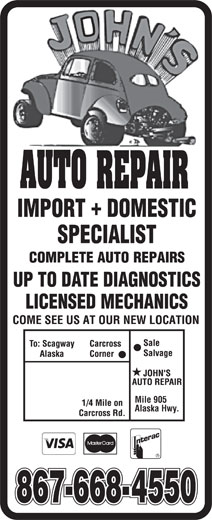 John's Auto Repair (867-668-4550) - Display Ad - UP TO DATE DIAGNOSTICS LICENSED MECHANICS Mile 905 Alaska Hwy.