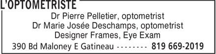 L'Optométriste - Gatineau (819-669-2019) - Annonce illustrée======= - Dr Marie Josée Deschamps, optometrist Designer Frames, Eye Exam Dr Pierre Pelletier, optometrist