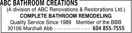 ABC Bathroom Creations (604-855-7555) - Display Ad - (A division of ABC Renovations & Restorations Ltd.) COMPLETE BATHROOM REMODELING Quality Service Since 1989 Member of the BBB
