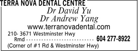 Terra Nova Dental Centre (604-277-8922) - Annonce illustrée======= - Dr David Yu Dr Andrew Yang www.terranovadental.com