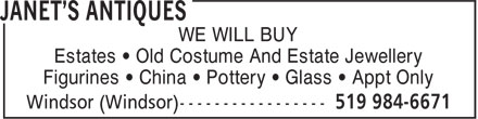Janet's Antiques (519-984-6671) - Display Ad - WE WILL BUY Estates • Old Costume And Estate Jewellery Figurines • China • Pottery • Glass • Appt Only