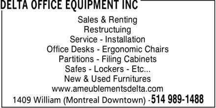 Ameublements de Bureau Delta (514-989-1488) - Annonce illustrée======= - Sales & Renting Restructuing Service Installation Office Desks Ergonomic Chairs Partitions Filing Cabinets Safes Lockers Etc... New & Used Furnitures www.ameublementsdelta.com