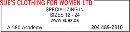 Sue's Clothing For Women Ltd (204-489-2310) - Annonce illustrée======= - SPECIALIZING IN SIZES 12 - 24 www.sues.ca