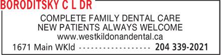 Boroditsky C L Dr (204-339-2021) - Annonce illustrée======= - COMPLETE FAMILY DENTAL CARE NEW PATIENTS ALWAYS WELCOME www.westkildonandental.ca
