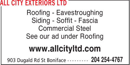 All City Exteriors Ltd (204-254-4767) - Display Ad - Roofing - Eavestroughing Siding - Soffit - Fascia Commercial Steel See our ad under Roofing www.allcityltd.com