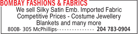 Bombay Fashions & Fabrics (204-783-0904) - Display Ad - We sell Silky Satin Emb. Imported Fabric Competitive Prices - Costume Jewellery Blankets and many more  We sell Silky Satin Emb. Imported Fabric Competitive Prices - Costume Jewellery Blankets and many more