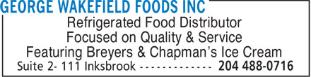 George Wakefield Foods Inc (204-488-0716) - Display Ad - Refrigerated Food Distributor Focused on Quality & Service Featuring Breyers & Chapman's Ice Cream  Refrigerated Food Distributor Focused on Quality & Service Featuring Breyers & Chapman's Ice Cream