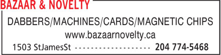 Bazaar & Novelty (204-774-5468) - Annonce illustrée======= - DABBERS/MACHINES/CARDS/MAGNETIC CHIPS www.bazaarnovelty.ca