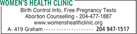 Women's Health Clinic (204-947-1517) - Display Ad - Birth Control Info, Free Pregnancy Tests Abortion Counselling - 204-477-1887 www.womenshealthclinic.org Birth Control Info, Free Pregnancy Tests Abortion Counselling - 204-477-1887 www.womenshealthclinic.org