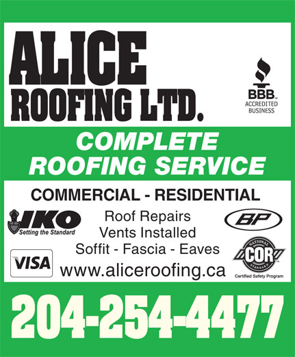 Alice Roofing Ltd (204-254-4477) - Annonce illustrée======= - ROOFING LTD. COMPLETE ROOFING SERVICE COMMERCIAL - RESIDENTIAL ALICE Roof Repairs Vents Installed Soffit - Fascia - Eaves www.aliceroofing.ca 204-254-4477