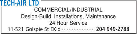 Tech-Air Ltd (204-949-2788) - Display Ad - COMMERCIAL/INDUSTRIAL Design-Build, Installations, Maintenance 24 Hour Service  COMMERCIAL/INDUSTRIAL Design-Build, Installations, Maintenance 24 Hour Service