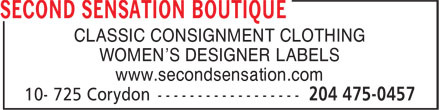 Second Sensation Boutique (204-475-0457) - Display Ad - CLASSIC CONSIGNMENT CLOTHING WOMEN'S DESIGNER LABELS www.secondsensation.com CLASSIC CONSIGNMENT CLOTHING WOMEN'S DESIGNER LABELS www.secondsensation.com