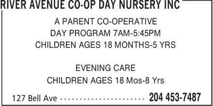River Avenue Co-op Day Nursery Inc (204-453-7487) - Annonce illustrée======= - A PARENT CO-OPERATIVE DAY PROGRAM 7AM-5:45PM CHILDREN AGES 18 MONTHS-5 YRS EVENING CARE CHILDREN AGES 18 Mos-8 Yrs