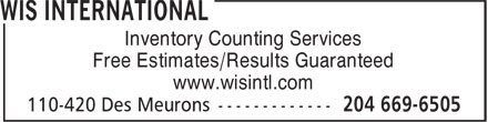 WIS International (204-669-6505) - Display Ad - Free Estimates/Results Guaranteed www.wisintl.com Free Estimates/Results Guaranteed Inventory Counting Services www.wisintl.com Inventory Counting Services