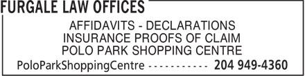 Furgale Law Offices (204-949-4360) - Annonce illustrée======= - AFFIDAVITS - DECLARATIONS INSURANCE PROOFS OF CLAIM POLO PARK SHOPPING CENTRE