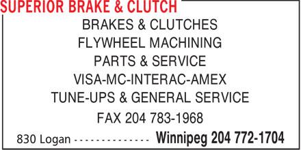 Superior Brake & Clutch (204-772-1704) - Annonce illustrée======= - BRAKES & CLUTCHES FLYWHEEL MACHINING PARTS & SERVICE VISA-MC-INTERAC-AMEX TUNE-UPS & GENERAL SERVICE FAX 204 783-1968
