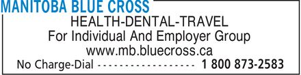 Manitoba Blue Cross (204-775-0151) - Annonce illustrée======= - HEALTH-DENTAL-TRAVEL For Individual And Employer Group www.mb.bluecross.ca