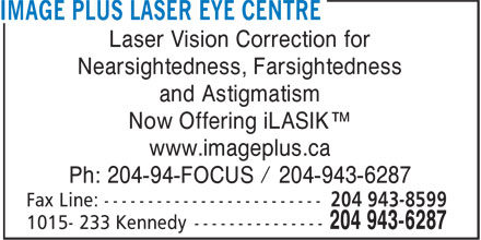 Image Plus Laser Eye Centre (204-943-6287) - Annonce illustrée======= - Laser Vision Correction for Nearsightedness, Farsightedness and Astigmatism Now Offering iLASIK™ www.imageplus.ca Ph: 204-94-FOCUS / 204-943-6287