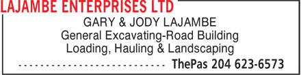 Lajambe Enterprises Ltd (204-623-6573) - Display Ad - GARY & JODY LAJAMBE General Excavating-Road Building Loading, Hauling & Landscaping