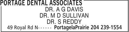 Portage Dental Associates (204-239-1554) - Display Ad - DR. A G DAVIS DR. M D SULLIVAN DR. S REDDY
