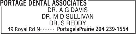 Portage Dental Associates (204-239-1554) - Annonce illustrée======= - DR. A G DAVIS DR. M D SULLIVAN DR. S REDDY