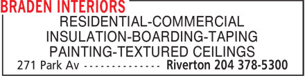 Braden Interiors (204-378-5300) - Display Ad - RESIDENTIAL-COMMERCIAL INSULATION-BOARDING-TAPING PAINTING-TEXTURED CEILINGS