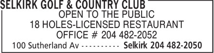 Selkirk Golf & Country Club (204-482-2050) - Display Ad - OPEN TO THE PUBLIC 18 HOLES-LICENSED RESTAURANT OFFICE # 204 482-2052